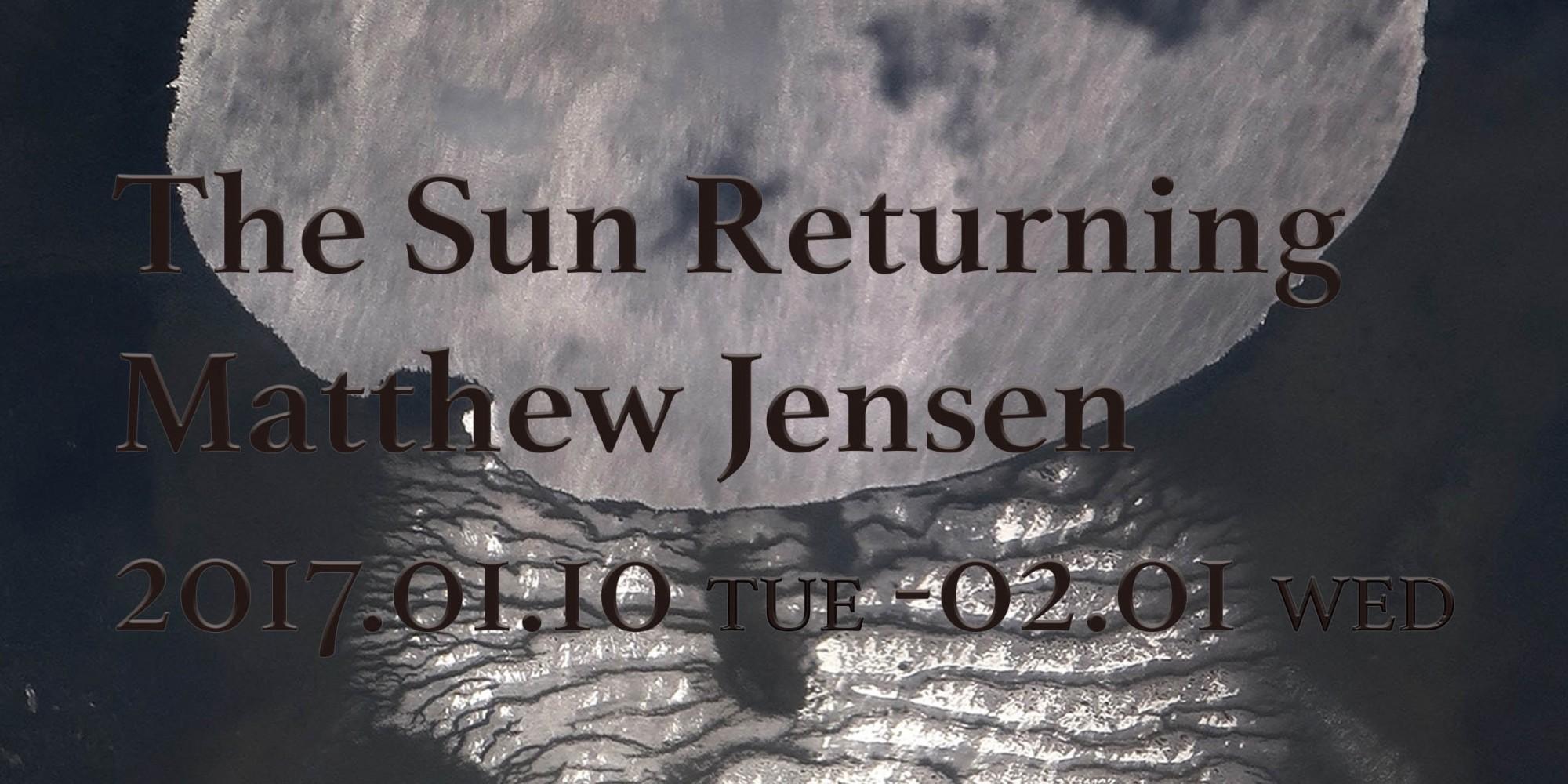 "Matthew Jensen個展 ""The Sun Returning""【今週のおすすめアート】"